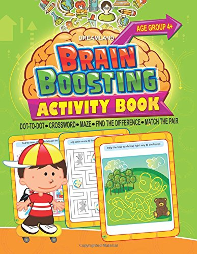 Brain Boosting Activity Book - Age 4+: Match the Pair; Find the Difference; Maze; Crossword; Dot-to-Dot  (4+ Yrs)