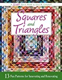 Squares and Triangles: 13 Fun Patterns For Innovating And Renovating (Scrap Quilt Book)