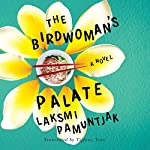 The Birdwoman's Palate | Laksmi Pamuntjak,Tiffany Tsao - Translator