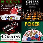 Blackjack & Chess Checkmate & Craps & Poker: 21 Blackjack Strengths to Beating the Dealer! & Chess Tactics & Strategy Revealed! & Show Me the Money! & Mastering Winning with the Hand You Are Dealt! | Joe Lucky