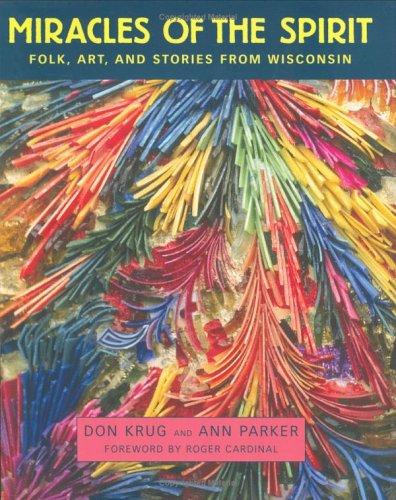Miracles of the Spirit: Folk, Art, and Stories from Wisconsin ebook