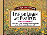 Live and Learn and Pass It On, H. Jackson Brown, 1558538399