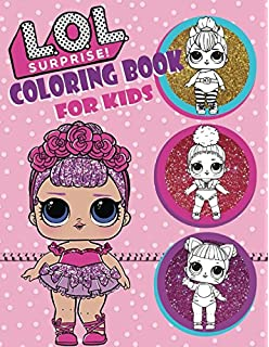 L.O.L. Surprise! Coloring Book For Kids: Over 150 JUMBO Coloring Pages That  Are Perfect