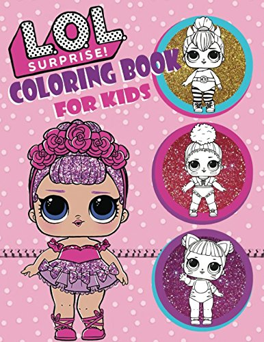 L.O.L. Surprise! Coloring Book For Kids: Over 150 JUMBO Coloring Pages That Are Perfect for Beginners: For Girls, Boys, and Anyone Who Loves An L.O.L Surprise! cover