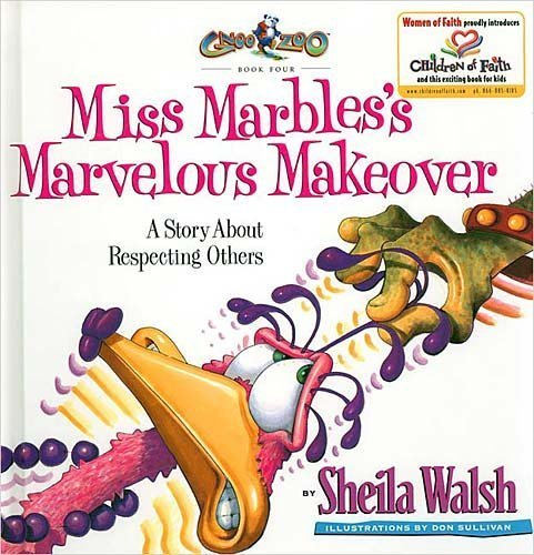 Marvelous Marbles (Miss Marbles's Marvelous Makeover: A Story About Respecting Others by Walsh, Sheila (2002) Hardcover)