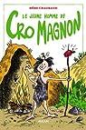 LE JEUNE HOMME DE CRO-MAGNON par Chaurand