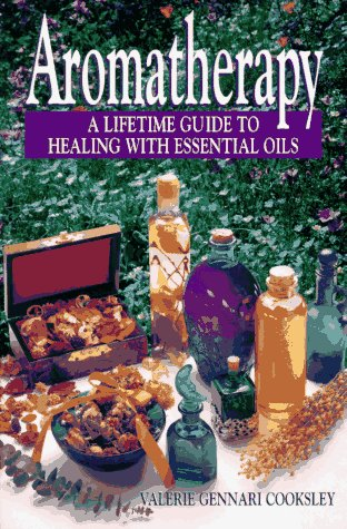 Lifetime Guide (Aromatherapy: A Lifetime Guide to Healing with Essential Oils)
