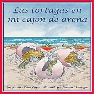 Las tortugas en mi cajón de arena [Turtles in My Sandbox] Audiobook
