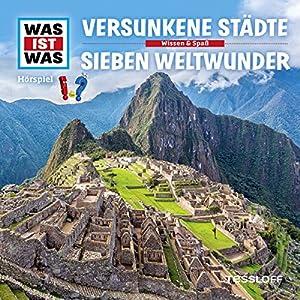 Versunkene Städte / Sieben Weltwunder (Was ist Was 23) Hörspiel