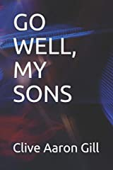 GO WELL, MY SONS Paperback