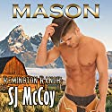 Mason: Remington Ranch, Book 1 Hörbuch von SJ McCoy Gesprochen von: Kale Williams