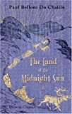 The Land of the Midnight Sun: Summer and winter journeys through Sweden, Norway, Lapland, and Northern Finland. With descriptions of the inner life of ... the primitive antiquities, etc.. Volume 2