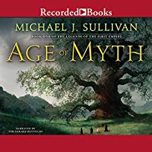 Age of Myth: Book One of The Legends of the First Empire Audiobook by Michael J. Sullivan Narrated by Tim Gerard Reynolds