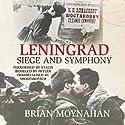 Leningrad: Siege and Symphony Hörbuch von Brian Moynahan Gesprochen von: Jamie Parker