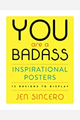 You Are a Badass® Inspirational Posters: 12 Designs to Display Paperback