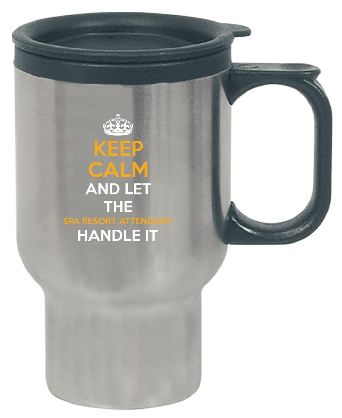 Keep Calm And Let The Spa Resort Attendant Handle It - Travel Mug by Inked Creatively (Image #1)
