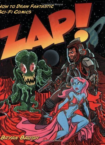 Zap!: How to Draw Fantastic Sci-Fi Comics by Bryan, used for sale  Delivered anywhere in Canada