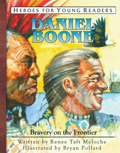 Daniel Boone: Bravery on the Frontier (Heroes of History for Young Readers)