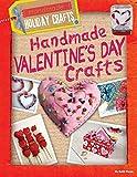 Handmade Valentine's Day Crafts (Handmade Holiday Crafts)