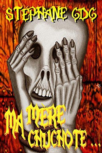 Ma mère chuchote: nouvelle d'épouvante (Terrifiant - Opus 1) (French Edition)