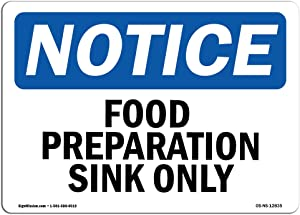 OSHA Notice Signs - Food Preparation Sink Only Sign | Extremely Durable Made in The USA Signs or Heavy Duty Vinyl Label Decal | Protect Your Construction Site, Warehouse & Business