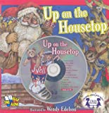 img - for Up on the Housetop [With CD (Audio)] (Twin Sisters Productions: Growing Minds with Music) book / textbook / text book