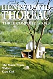 Image of Henry David Thoreau: Three Complete Books: The Maine Woods, Walden, Cape Cod
