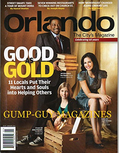 Orlando The City's Magazine January 2011 GOOD AS GOLD 11 LOCALS PUT THEIR HEARTS AND SOULS INTO HELPING OTHERS (Dining Edgewater)