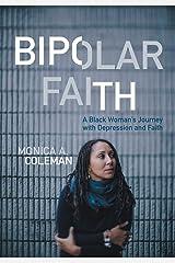 Bipolar Faith: A Black Woman's Journey with Depression and Faith Hardcover