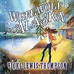 Werewolf in Alaska: Wild About You, Book 5 | Vicki Lewis Thompson