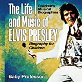 The Life and Music of Elvis Presley - Biography for Children   Children's Musical Biographies