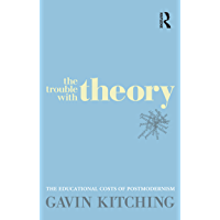 The Trouble with Theory: The educational costs of postmodernism (English Edition)