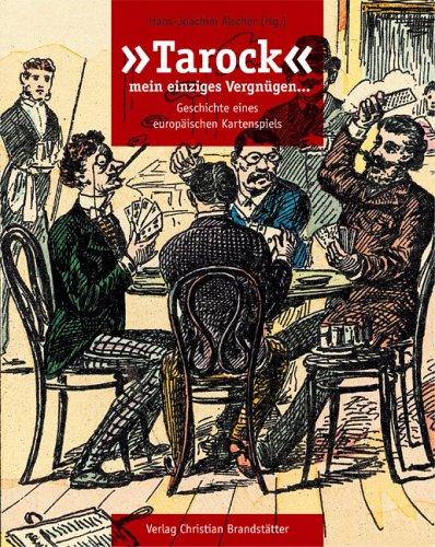 'Tarock', mein einziges Vergnügen Gebundenes Buch – 2003 Hans-Joachim Alscher 'Tarock' mein einziges Vergnügen Brandstätter