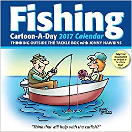 Fishing cartoon a day 2017 day to day calendar for Fishing calendar 2017