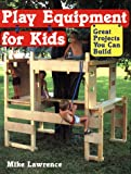 Play Equipment for Kids, Mike Lawrence, 0882669168