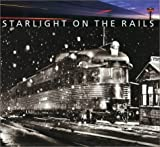 Starlight on the Rails, Jeff Brouws and Ed Delvers, 0810982307