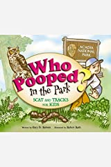 Who Pooped in the Park? Acadia National Park: Scat and Tracks for Kids Paperback