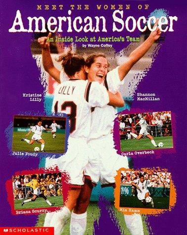 An Inside Look At America's Teams (Meet The Women Of American Soccer)