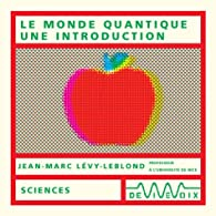 Le Monde quantique, une introduction (CD audio) par Jean-Marc Lévy-Leblond