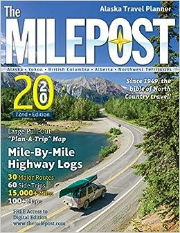 The Milepost 2020 Alaska Travel Planner Milepost Amazon De Books