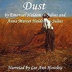 Dust | Emanuel Haldeman-Julius,Anna Marcet Haldeman-Julius