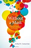 Without a Mask, Avikal Costantino, 184694533X
