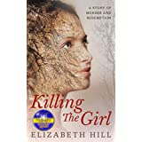 Killing The Girl: A story of murder and redemption
