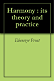 Harmony : its theory and practice (English Edition)
