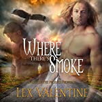 Where There's Smoke: The Phoenix Prophecy, Book 3 | Lex Valentine