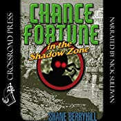 Chance Fortune in the Shadow Zone: Adventures of Chance Fortune, Book 2 | Shane Berryhill