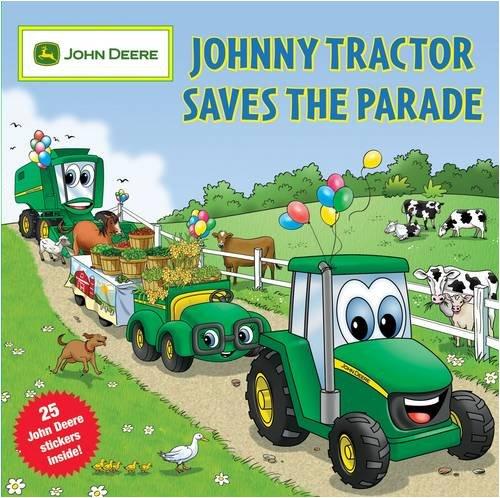 Deere Prices Tractor John (Johnny Tractor Saves the Parade (John Deere (Running Press Kids Paperback)))