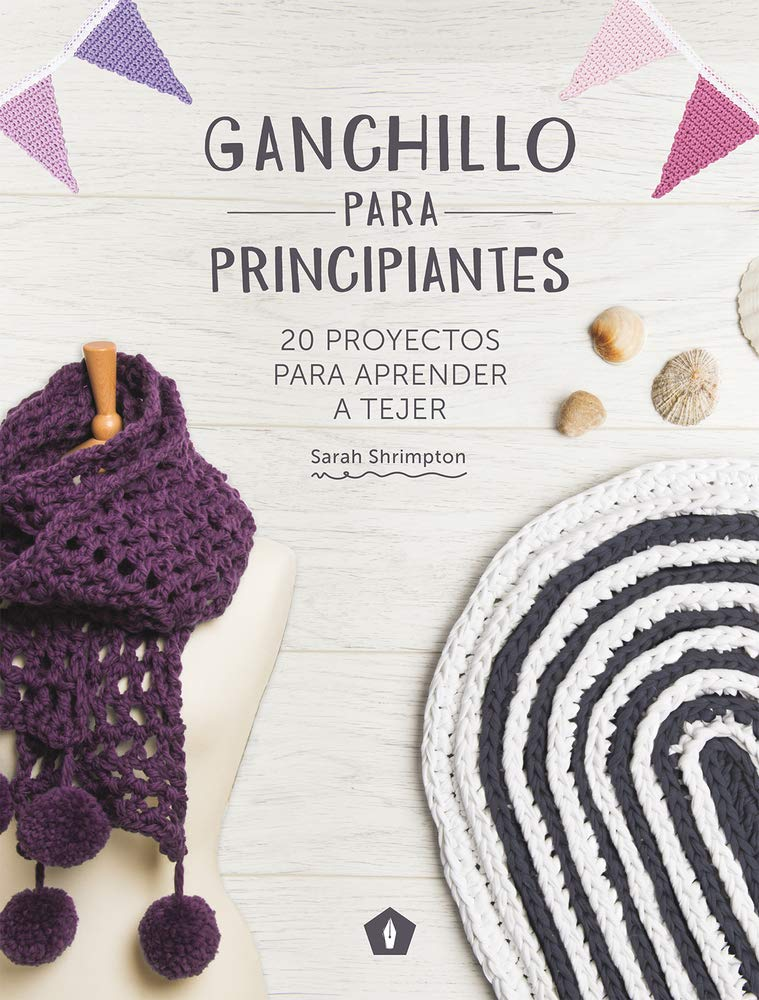 Ganchillo para principiantes: Amazon.es: Sarah Shrimpton: Libros