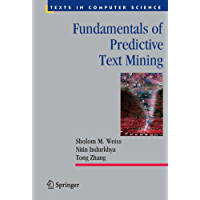 Fundamentals of Predictive Text Mining (Texts in Computer Science Book 41)
