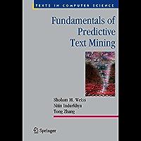 Fundamentals of Predictive Text Mining (Texts in Computer Science Book 41)